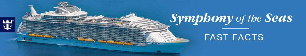Symphony of the Seas Fact Sheet | Royal Caribbean Press Center